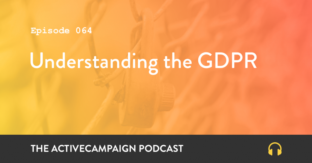 Understanding GDPR on the ActiveCampaign Podcast