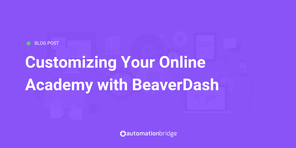 BeaverDash to Customize LearnDash for Wordpress