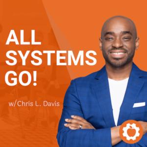 All Systems Go! Podcast w/ Chris L. Davis
