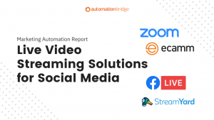 Marketing Automation Report - Live Video Streaming Solutions for Social Media